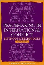 Peacemaking in International Conflict: Methods and Techniques - I. William Zartman (Editor)