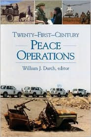 Twenty-First-Century Peace Operations - William J. Durch (Editor)