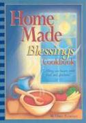 Home Made Blessings Cookbook