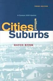 Cities Without Suburbs: A Census 2000 Update - Rusk / Rusk, David