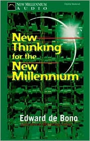 New Thinking for the New Millennium (Unabridged) - Edward de Bono