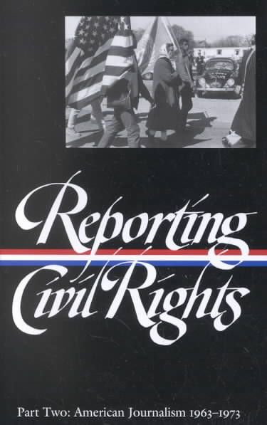 Reporting Civil Rights, Part Two: American Journalism 1963-1973 - Various