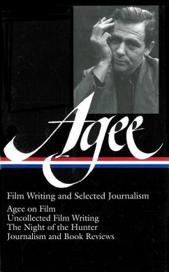 James Agee: Film Writing and Selected Journalism - Agee, James