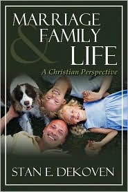 Marriage and Family Life - Stan Dekoven