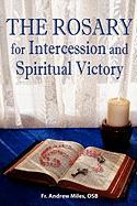 The Rosary for Intercession and Spiritual Victory