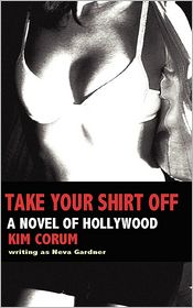 Take Your Shirt Off - Kim Corum