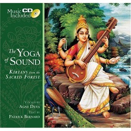 The Yoga Of Sound: Kirtans From The Sacred Forest - Patrick Bernard