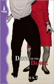 Dawn of the Dance - Marianne K. Martin
