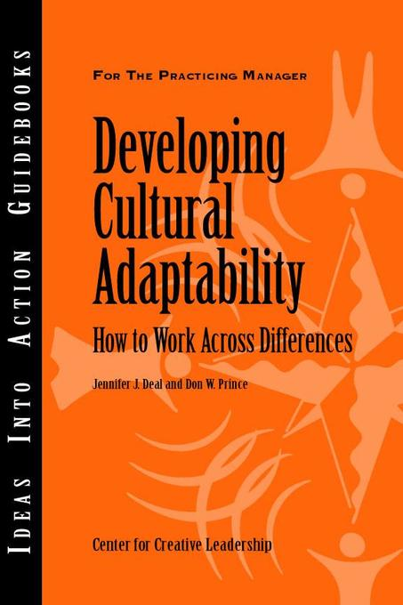 Developing Cultural Adaptability als eBook von Jennifer J. Deal, Don W. Prince - Center for Creative Leadership