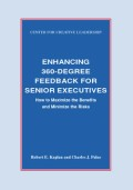 Kaplan, Robert, E.;Palus, Charles J.: Enhancing 360-Degree Feedback for Senior Executives