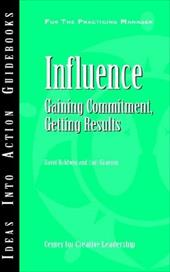 Influence: Gaining Commitment, Getting Results - Baldwin, David / Grayson, Curt