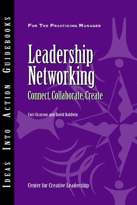 Leadership Networking als eBook von Curt Grayson, David Baldwin - Center for Creative Leadership