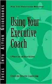 Using Your Executive Coach - E. Wayne Hart, Karen Kirkland