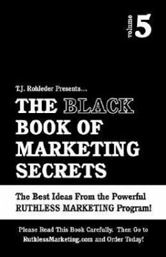 The Black Book of Marketing Secrets, Vol. 5 - Rohleder, T. J.