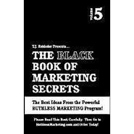 The Black Book of Marketing Secrets, Vol. 5 - T. J. Rohleder