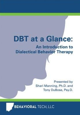 DBT at a Glance: An Introduction to Dialectical Behavior Therapy