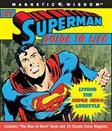 The Superman(tm) Guide to Life: Living the Super Hero Lifestyle