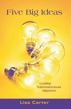 Five Big Ideas: Leading Total Instructional Alignment - Carter, Lisa