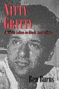 Nitty Gritty: A White Editor in Black Journalism
