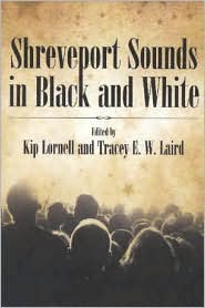 Shreveport Sounds in Black and White - Kip Lornell (Editor), Tracey E. W. Laird (Editor)