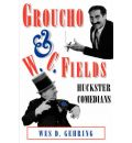 Groucho and W. C. Fields - Wes D. Gehring