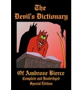 The Devil's Dictionary of Ambrose Bierce - Complete and Unabridged - Special Edition - Ambrose Bierce
