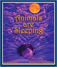Animals are Sleeping - Suzanne Slade, Gary R. Phillips (Illustrator)