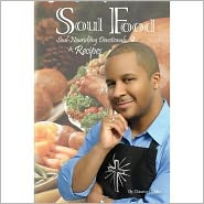 Soul Food: Soul Nourishing Devotionals and Recipes - Daunte Gibbs