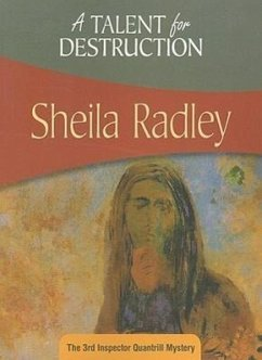 A Talent for Destruction: The 3rd Inspector Quantrill Mystery - Radley, Sheila