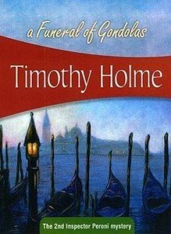 A Funeral of Gondolas: The 2nd Inspector Peroni Mystery - Holme, Timothy