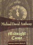 Midnight Come: Mystery of Canterbury Cathedral #2 (Canterbury Cathedral Mystery)