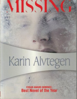 Missing. Translated from the Swedish by Anna Paterson. - Alvtegen, Karin
