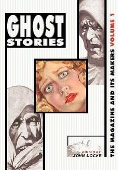 Ghost Stories: The Magazine and Its Makers: Vol 1 the Magazine and Its Makers: Vol 1 - Herausgeber: Locke, John