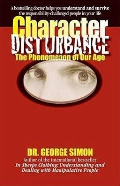 Character Disturbance: The Phenomenon of Our Age - Simon, George K.