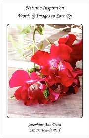 Nature's Inspiration Words & Images to Love By - Josephine Ann Teresi, Liz Barton-de Paul (Photographer)