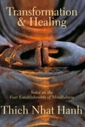Transformation and Healing - Nhat Hanh, Thich