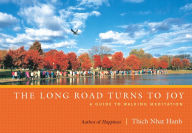 The Long Road Turns to Joy: A Guide to Walking Meditation - Thich Nhat Hanh