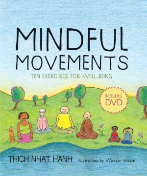 Mindful Movements: Ten Exercises for Well-Being - Wietske Vriezen, Thich Nhat Hanh