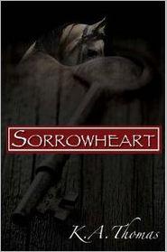 Sorrowheart - K.A. Thomas