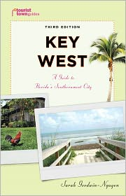 Key West: A Guide to Florida's Southernmost City - Sarah Goodwin-Nguyen