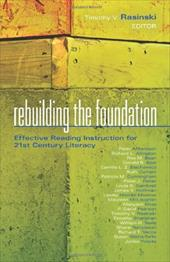 Rebuilding the Foundation: Effective Reading Instruction for 21st Century Literacy - Rasinski, Timothy