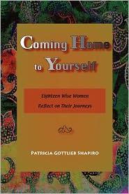 Coming Home To Yourself - Patricia Gottlieb Shapiro