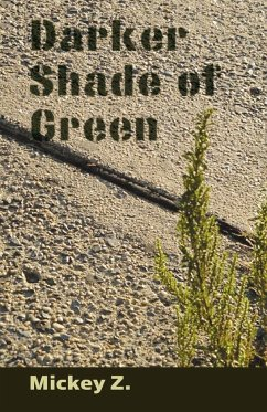Darker Shade of Green - Z, Mickey Zezima, Michael