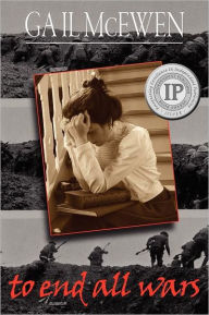 To End All Wars Gail Mcewen Author