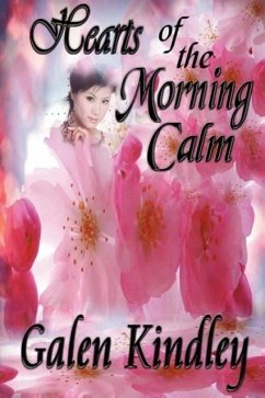 Hearts of the Morning Calm - Kindley, Galen