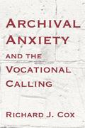 Cox, Richard J.: Archival Anxiety and the Vocational Calling