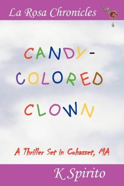 CANDY-COLORED CLOWN als Taschenbuch von K. Spirito - A Snowy Day Distribution & Publishing