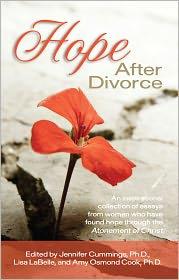 Hope After Divorce - Jennifer Cummings, Lisa LaBelle, Amy Osmond Cook