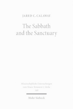 The Sabbath and the Sanctuary: Access to God in the Letter to the Hebrews and its Priestly Context (Wissenschaftliche Untersuchungen Zum Neuen Testament 2.Reihe)