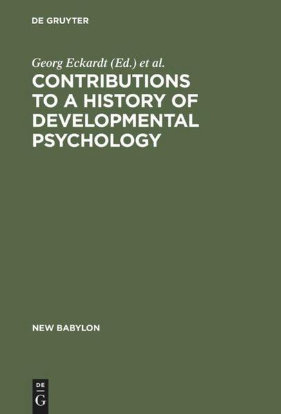 Contributions to a History of Developmental Psychology - De Gruyter Mouton